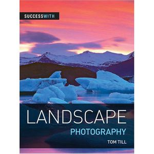 Success with Landscape Photography - Tom Till