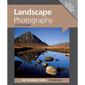 Landscape Photography The Expanded Guide - Steve Watkins