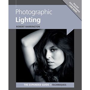 Photographic Lighting The Expanded Guide - Robert Harrington