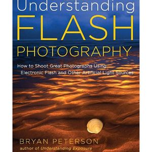 Understanding Flash Photography - Bryan Peterson
