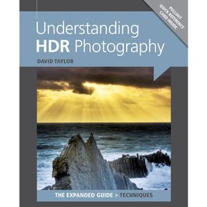 Understanding HDR Photography The Expanded Guide - David Taylor